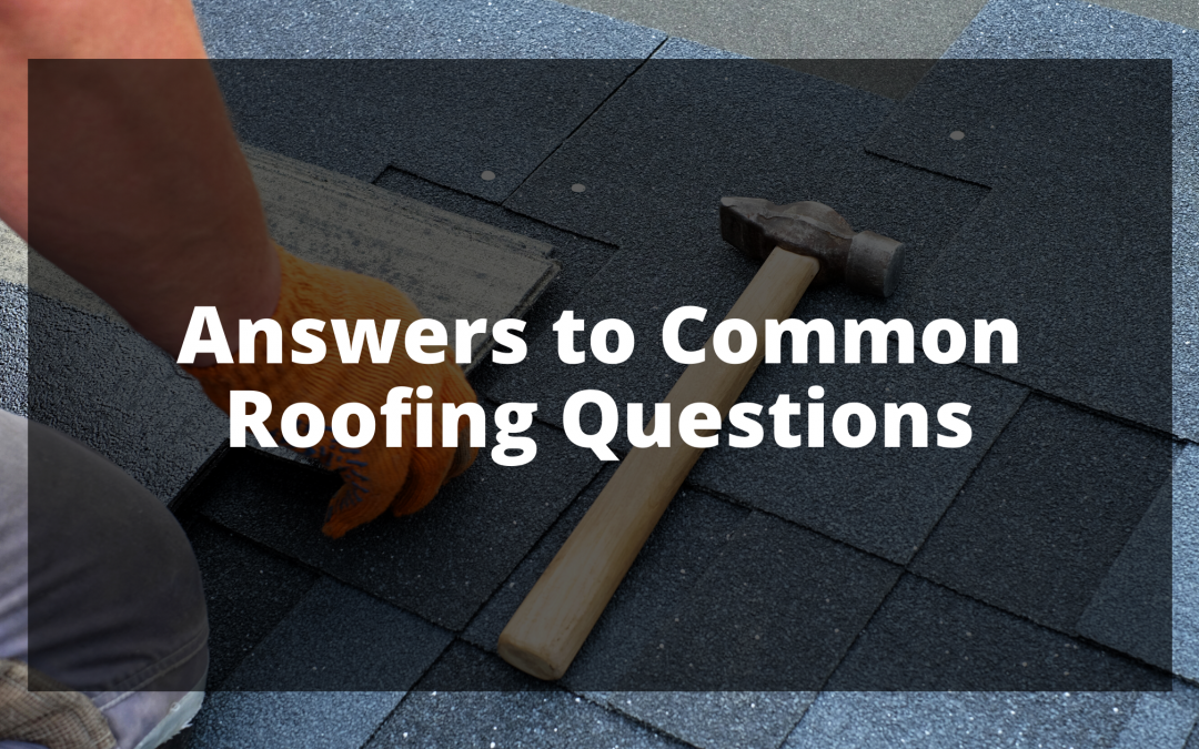 Answers to Common Roofing Questions