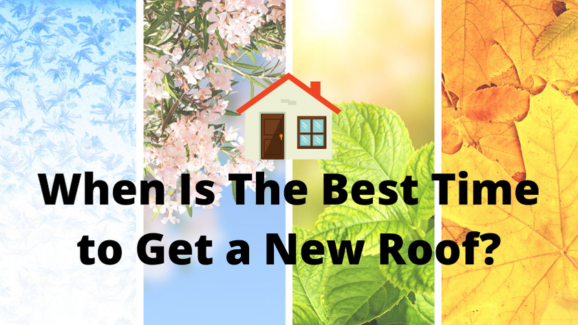 When Is The Best Time of Year To Get A New Roof?
